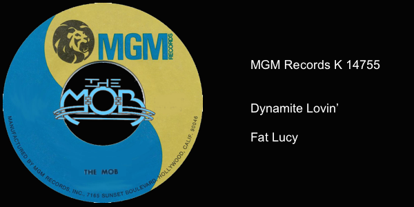 THE MOB: Dynamite Lovin' / Fat Lucy | MGM Records K 14755