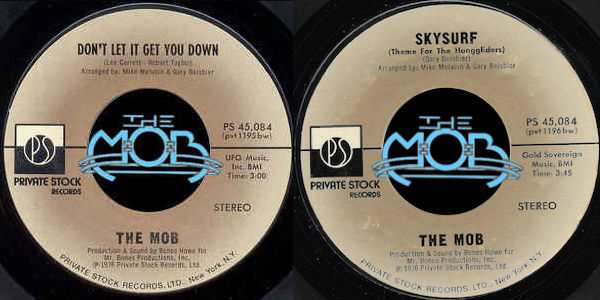 THE MOB: Don't Let It Get You Down / Skysurf (Theme For The Hanggliders) | Private Stock Records PS 45,084