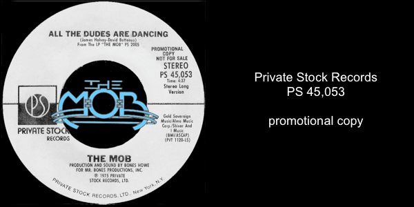 THE MOB: All The Dudes Are Dancing [Mono Edited Version] / All The Dudes Are Dancing [Stereo Long Version] | Private Stock Records PS 45,053