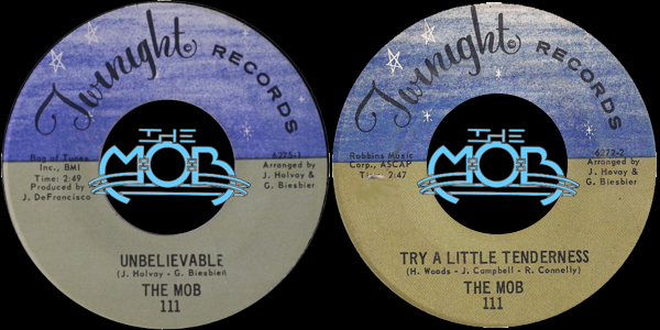 THE MOB: Unbelievable / Try A Little Tenderness | Twinight Records 111